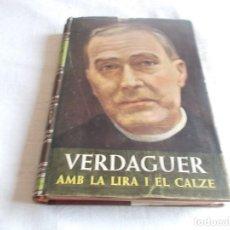 Libros de segunda mano: VERDAGUER AMB LA LIRA I EL CALZE. Lote 195338168