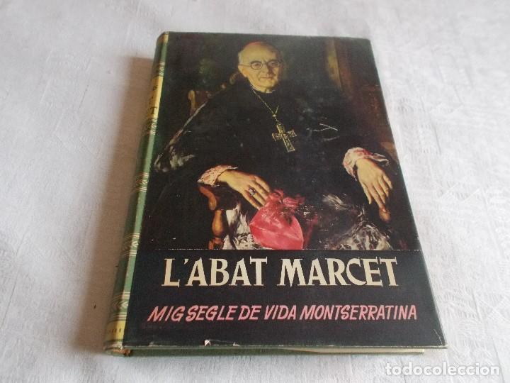 L'ABAT MARCET MIG SEGLE DE VIDA MONTSERRATINA (Libros de Segunda Mano - Biografías)