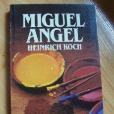 Libros de segunda mano: MIGUEL ANGEL, DE HEINRICH KOCH. BIBLIOTECA SALVAT DE GRANDES BIOGRAFÍAS. Lote 195342226