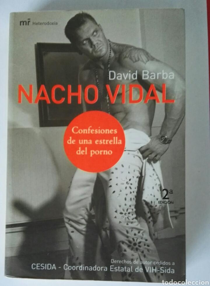 NACHO VIDAL CONFESIONES DE UNA ESTRELLA DEL PORNO (Libros de Segunda Mano - Biografías)