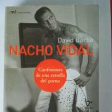 Libros de segunda mano: NACHO VIDAL CONFESIONES DE UNA ESTRELLA DEL PORNO. Lote 195344023