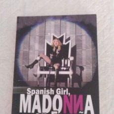 Libros de segunda mano: SPANISH GIRL, MADONNA EN ESPAÑA. ANDRÉS LÓPEZ MARTÍNEZ. BIOGRAFÍA NO OFICIAL NI AUTORIZADA. LIBRO. Lote 195353856