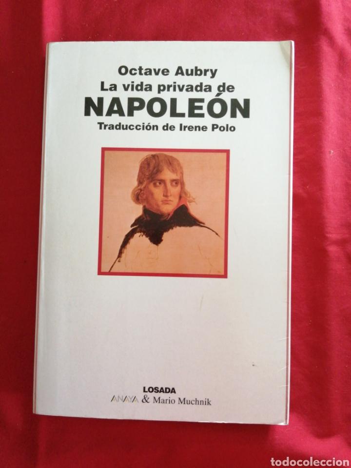 LA VIDA PRIVADA DE NAPOLEON. OCTAVE AUBRY (Libros de Segunda Mano - Biografías)
