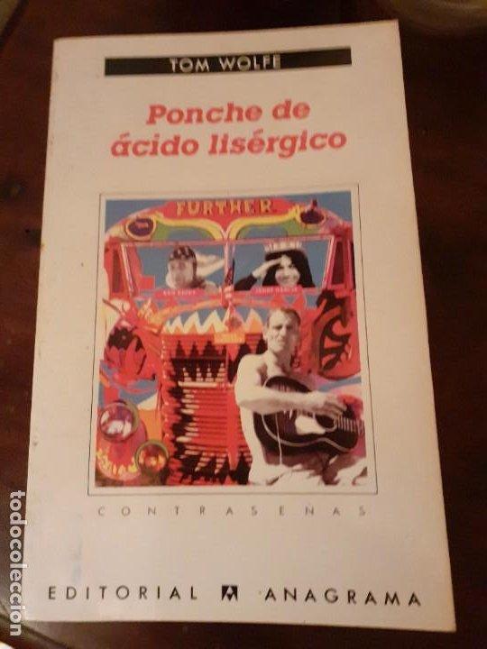 PONCHE DE ÁCIDO LISÉRGICO - TOM WOLFE - ANAGRAMA CONTRASEÑAS (Libros de Segunda Mano - Biografías)