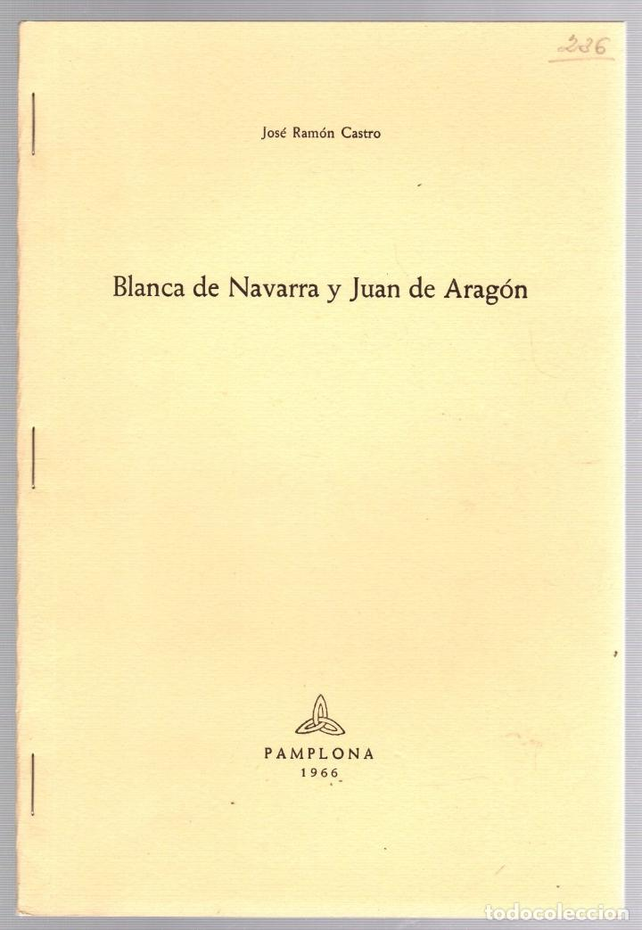 BLANCA DE NAVARRA Y JUAN DE ARAGON. JOSE RAMON CASTRO. PAMPLONA, 1966 (Libros de Segunda Mano - Biografías)