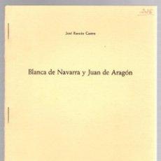 Libros de segunda mano: BLANCA DE NAVARRA Y JUAN DE ARAGON. JOSE RAMON CASTRO. PAMPLONA, 1966. Lote 195384483