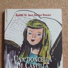Libros de segunda mano: UNA DONCELLA DE CASTILLA. LA HEROICA JUVENTUD Y EL MUNDO DE UNA FUTURA GRAN REINA. . Lote 195385970
