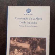 Libros de segunda mano: CONSTANCIA DE LA MORA: DOBLE ESPLENDOR. Lote 195390018