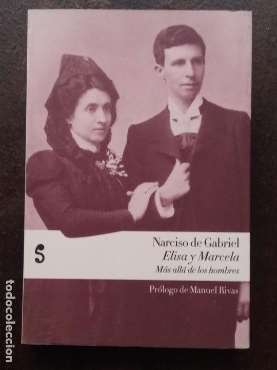 NARCISO DE GABRIEL: ELISA Y MARCELA: MÁS ALLÁ DE LOS HOMBRES (Libros de Segunda Mano - Biografías)
