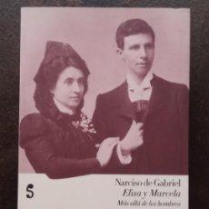 Libros de segunda mano: NARCISO DE GABRIEL: ELISA Y MARCELA: MÁS ALLÁ DE LOS HOMBRES. Lote 195390147