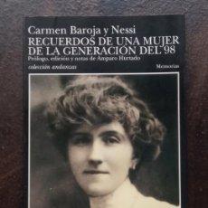 Libros de segunda mano: CARMEN BAROJA NESSI: RECUERDOS DE UNA MUJER DE LA GENERACIÓN DEL 98. Lote 195390205