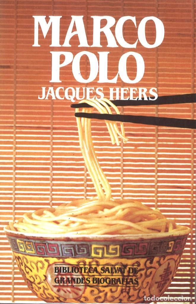 MARCO POLO. BIOGRAFÍA. JACQUES HEERS. 1989 (Libros de Segunda Mano - Biografías)