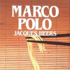 Libros de segunda mano: MARCO POLO. BIOGRAFÍA. JACQUES HEERS. 1989. Lote 195392126