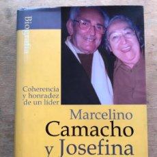 Libros de segunda mano: MARCELINO CAMACHO Y JOSEFINA. COHERENCIA Y HONRADEZ DE UN LÍDER. ETSUKO ASAMI Y ALFREDO GÓMEZ GIL. . Lote 195395181