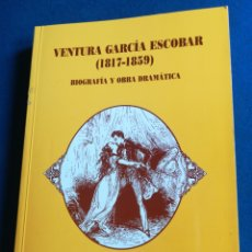 Libros de segunda mano: VENTURA GARCÍA ESCOBAR 1817-1859 BIOGRAFÍA Y OBRA DRAMÁTICA PEDRO OJEDA ESCUDERO VALLADOLID 1990. Lote 195395813
