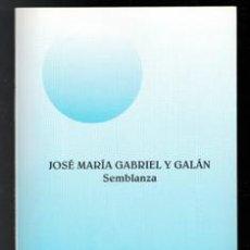 Libros de segunda mano: JOSÉ MARÍA GABRIEL Y GALÁN. SEMBLANZA. ANGEL SIERRO MALMIERCA. Lote 195397447