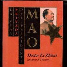 Libros de segunda mano: LA VIDA PRIVADA DEL PRESIDENTE MAO. DOCTOR LI ZHISUI CON ANNE F. THURSTON. Lote 195397452