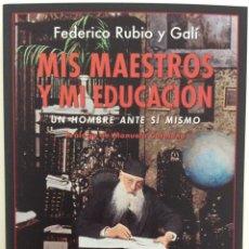 Libros de segunda mano: MIS MAESTROS Y MI EDUCACION. FEDERICO RUBIO Y GALÍ. RENACIMIENTO. BIBLIOTECA DE LA MEMORIA. 2019. Lote 195436051