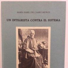Libros de segunda mano: PEDRO MARÍA LAGUERA Y MENEZO. UN INTEGRISTA CONTRA EL SISTEMA. MARÍA ISABEL DEL CAMPO MUÑOZ. 1997. Lote 195436985
