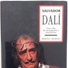 Libros de segunda mano: SALVADOR DALÍ. MERYLE SECREST. MONDADORI. 1987. Lote 195437358
