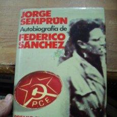 Libros de segunda mano: AUTOBIOGRAFÍA DE FEDERICO SÁNCHEZ, JORGE SEMPRÚN. L.6922-640. Lote 195469918