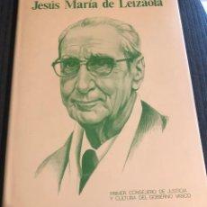 Libros de segunda mano: 'JOSÉ MARÍA DE LEIZAOLA - 1º CONSEJERO DE JUSTICIA Y CULTURA DEL GOBIERNO VASCO'. TAPAS DURAS. 1986.. Lote 195475838
