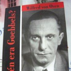 Libros de segunda mano: ¿QUIÉN ERA GOEBBELS?, DE WILFRED VON OVEN (FASCISMO, SEGUNDA GUERRA MUNDIAL, HITLER). Lote 195484513