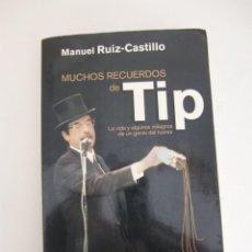 Libros de segunda mano: LIBRO MUCHOS RECUERDOS DE TIP / MANUEL RUIZ-CASTILLO / AGUILAR. Lote 195498365