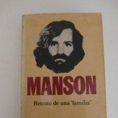 Libros de segunda mano: LIBRO MANSON / RETRATO DE UNA FAMILIA / VINCENT BUGLIOSI / CURT GENTRY / BRUGUERA. Lote 195501706