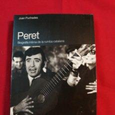 Libros de segunda mano: PERET. BIOGRAFIA. FLAMENCO. MUSICA. JUAN PUCHADES. GITANOS. Lote 195509138