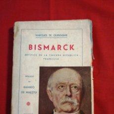 Libros de segunda mano: BISMARCK. ARTIFICE LA TERCERA REPUBLICA FRANCESA. MARQUES DE QUINTANAR. Lote 195509180
