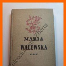 Libros de segunda mano: MARIA WALEWSKA EL AMOR SECRETO DE NAPOLEON - OCTAVE AUBRY. Lote 195511840