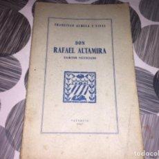 Libros de segunda mano: DON RAFAEL ALTAMIRA. ESCRITOR VALENCIANO. FRANCISCO ALMELA Y VIVES. Lote 195516258