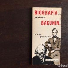 Libros de segunda mano: BIOGRAFÍA DE MIGUEL BAKUNIN. JAMES GUILLAUME. Lote 195525596