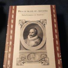 Libros de segunda mano: VIDA DE MIGUEL DE CERVANTES. FACSÍMIL. MARTÍN FERNÁNDEZ DE NAVARRETE. Lote 195529345