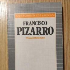 Libros de segunda mano: FRANCISCO PIZARRO ** MANUEL BALLESTEROS. Lote 195532793