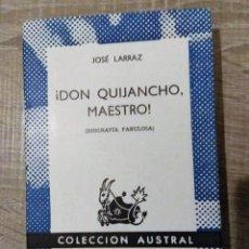 Libros de segunda mano: ¡DON QUIJANCHO, MAESTRO! (BIOGRAFÍA FABULOSA) ** LARRAZ, JOSÉ. Lote 195532886