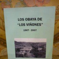 Libros de segunda mano: LOS OBAYA DE LOS VIÑONES 1907 - 2007, DE PILAR OBAYA VÁZQUEZ-PRADA. DEDICATORIA AUTÓGRAFA DE AUTORA.. Lote 195533413