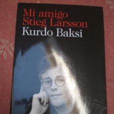 Libros de segunda mano: KURDO BAKSI - MI AMIGO STIEG LARSSON. Lote 195546336