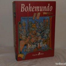 Libros de segunda mano: BOHEMUNDO DE ANTIOQUÍA, JEAN FLORI - BIOGRAFÍA EDHASA - COMO NUEVO. Lote 195548527