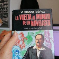 Libros de segunda mano: V. BLASCO IBÁÑEZ LA VUELTA AL MUNDO DE UN NOVELISTA LIBRO SEGUNDO NUEVO 1976. Lote 195550292