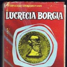 Libros de segunda mano: LUCRECIA BORGIA FERNANDO GREGOROVIUS. Lote 195554513