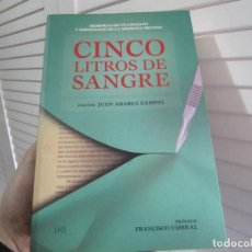 Libros de segunda mano: CINCO LITROS DE SANGRE - DOCTOR JUAN ABARCA CAMPAL. Lote 195965196