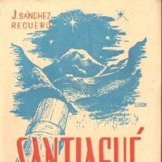 Livros em segunda mão: SANTIAGUÉ (LA INFANCIA DE CAJAL). SÁNCHEZ RECUERO, J. A-BI-2821 ,7. Lote 196198806