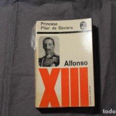 Libros de segunda mano: ALFONSO XIII. PRINCESA PILAR DE BAVIERA Y EL COMANDANTE CHAPMAN-HUSTON. EDITORIAL JUVENTUD. 1ª ED. . Lote 196342230