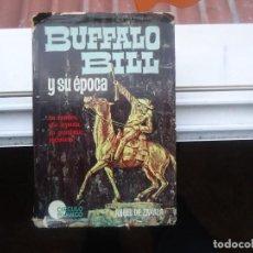 Libros de segunda mano: LIBRO BUFFALO BILL Y SU ÉPOCA POR ANGEL DE ZABALA 1ª EDICIÓN 1963 EDITORIAL BRUGUERA. Lote 196366356