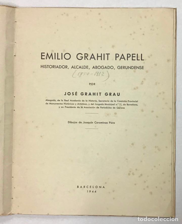 Libros de segunda mano: EMILIO GRAHIT PAPELL. Historiador, alcalde, abogado, gerundense. - GRAHIT GRAU, José. - Foto 2 - 196782965