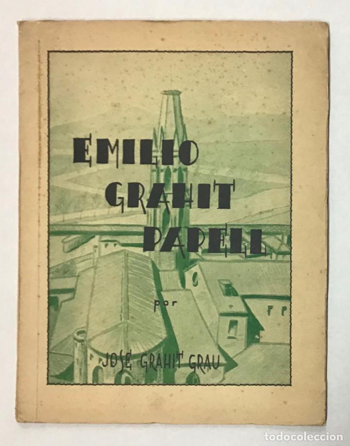 EMILIO GRAHIT PAPELL. HISTORIADOR, ALCALDE, ABOGADO, GERUNDENSE. - GRAHIT GRAU, JOSÉ. (Libros de Segunda Mano - Biografías)