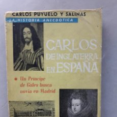 Libros de segunda mano: CARLOS DE INGLATERRA EN ESPAÑA. LA HISTORIA ANECDÓTICA. CARLOS PUYUELO Y SALINAS.. Lote 197348711