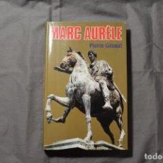 Libros de segunda mano: MARC AURÈLE. PIERRE GRIMAL. TEXTO EN FRANCÉS. Lote 197363962